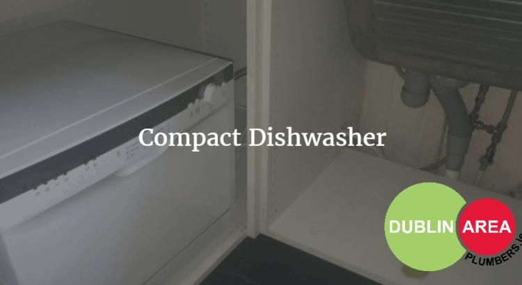 Compact Dishwasher | Dublin Area Plumbers
